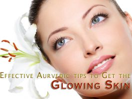 Effective Aurvedic tips to Get the Glowing Skin