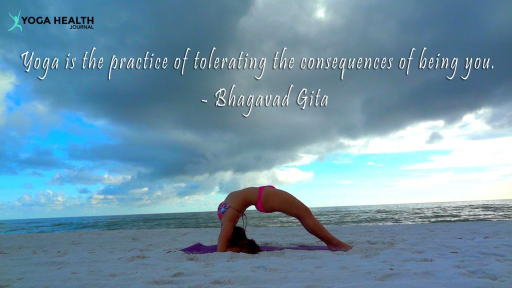 Yoga Is The Practice Of Tolerating Consequences Being You Bhagavad Gita